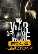 This War of Mine: Stories - Father's Promise (PC) Letölthető